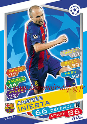 2016-17 - Topps UEFA Champions League Match Attax - N° BAR14 - Andres INIESTA (FC Barcelone)