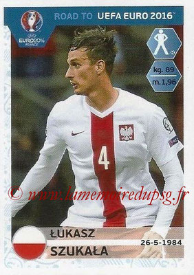 Panini Road to Euro 2016 Stickers - N° 213 - Lukasz SZUKALA (Pologne)
