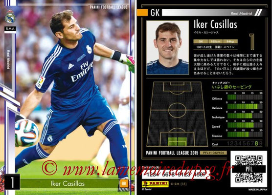 Panini Football League 2015 - PFL11 - N° 032 - Iker CASILLAS (Real Madrid)