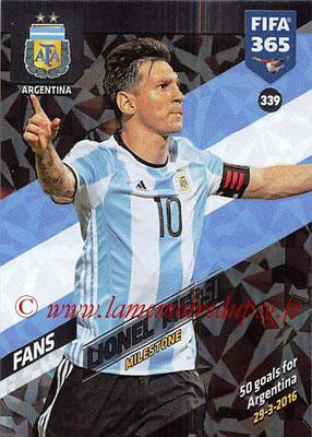 2017-18 - Panini FIFA 365 Cards - N° 339 - Lionel MESSI (Argentine) (Milestone)