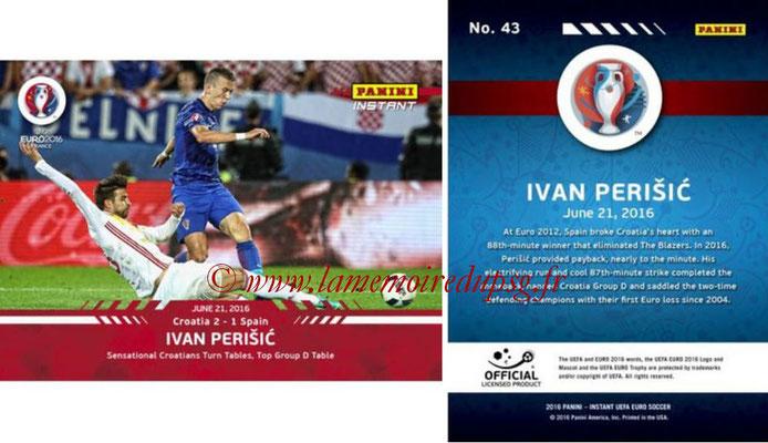Panini Instant Euro 2016 - N° 043 - Ivan PERISIC