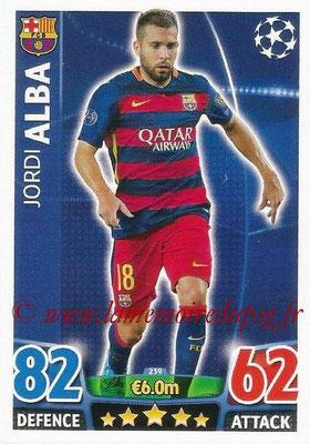 2015-16 - Topps UEFA Champions League Match Attax - N° 239 - Jordi ALBA (FC Barcelone)