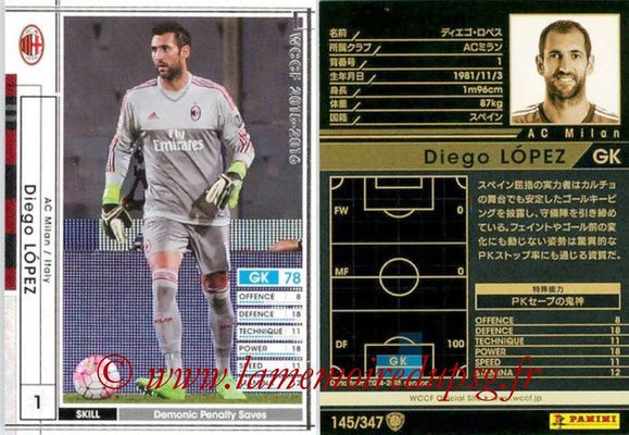 2015-16 - Panini WCCF - N° 145 - Diego LOPEZ (Milan AC)