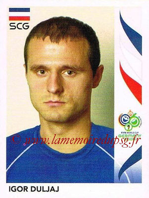 2006 - Panini FIFA World Cup Germany Stickers - N° 216 - Igor DULJAJ (Serbie)
