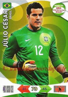 2014 - Panini Road to FIFA World Cup Brazil Adrenalyn XL - N° 013 - Julio CESAR (Brésil)
