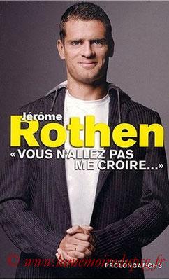 2008-10-08 - Jérome Rothen, nous n'allez pas me croire (Editions prolongations, 186 pages)