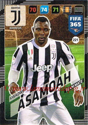2017-18 - Panini FIFA 365 Cards - N° 221 - Kwadwo ASAMOAH (Juventus)