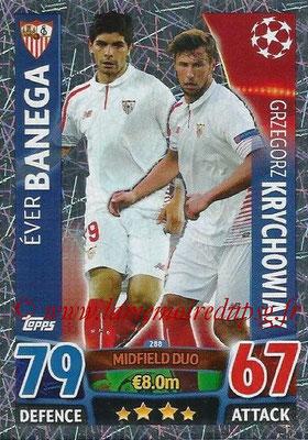 2015-16 - Topps UEFA Champions League Match Attax - N° 288 - Éver BANEGA + Grzegorz KRYCHOWIAK (FC Seville) (Midfield Duo)