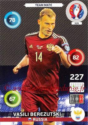 Panini Euro 2016 Cards - N° 319 - Vasili BEREZUTSKI (Russie)