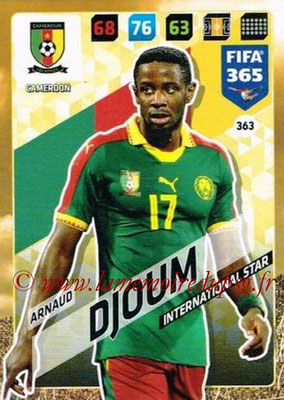 2017-18 - Panini FIFA 365 Cards - N° 363 - Arnaud DJOUM (Cameroun) (International Star)
