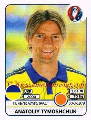 Panini Euro 2016 Stickers - N° 279 - Anatoliy TYMOSHCHUK (Ukraine)