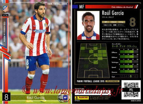 Panini Football League 2015 - PFL10 - N° 046 - Raul GARCIA (Atletico Madrid)
