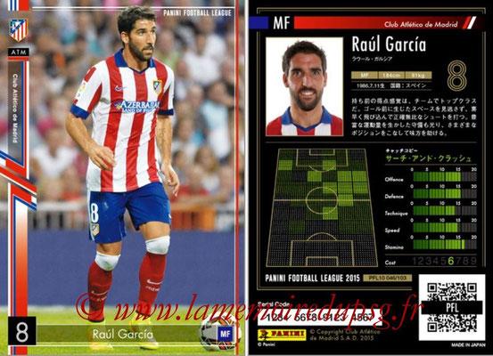 Panini Football League 2015 - PFL10 - N° 046 - Raul GARCIA (Atletico Madrid)