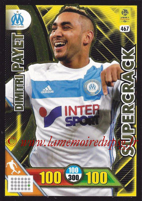 2017-18 - Panini Adrenalyn XL Ligue 1 - N° 467 - Dimitri PAYET (Marseille) (Supercrack)