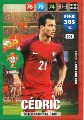 2016-17 - Panini Adrenalyn XL FIFA 365 - N° 308 - CEDRIC (Portugal) (International Star)