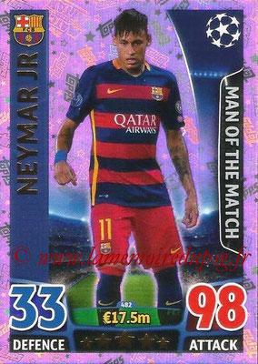 2015-16 - Topps UEFA Champions League Match Attax - N° 482 - NEYMAR Jr (FC Barcelone) (Man of the Match)