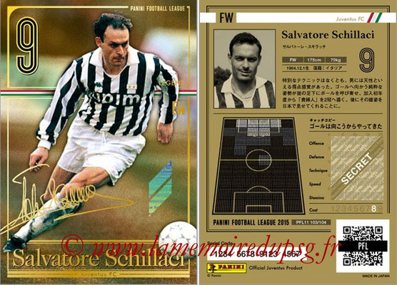 Panini Football League 2015 - PFL11 - N° 103 - Salvatore SCHILLACI (Juventus FC) (Legend)