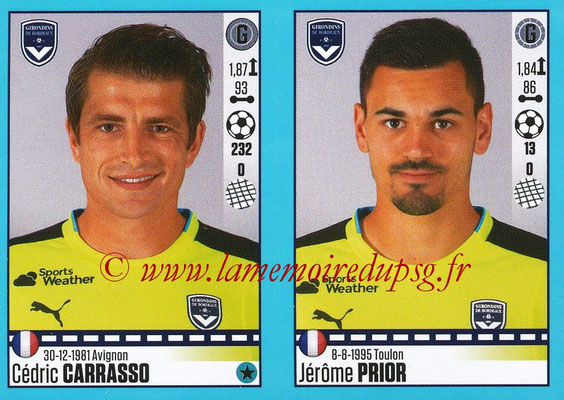 2016-17 - Panini Ligue 1 Stickers - N° 104 + 105 - Cédric CARRASSO + Jérôme PRIOR (Bordeaux)