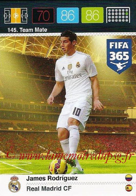2015-16 - Panini Adrenalyn XL FIFA 365 - N° 145 - James RODRIGUEZ (Real Madrid CF) (Team Mate)