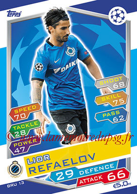 2016-17 - Topps UEFA Champions League Match Attax - N° BRU13 - Lior RAFAELOV (Club Brugge KV)