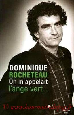 2005-04-21 - Dominique Rocheteau, on m'appelait l'ange vert (Le Cherche Midi, 292 pages)