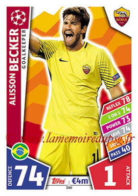 2017-18 - Topps UEFA Champions League Match Attax - N° 380 - Alisson BECKER (AS Roma)