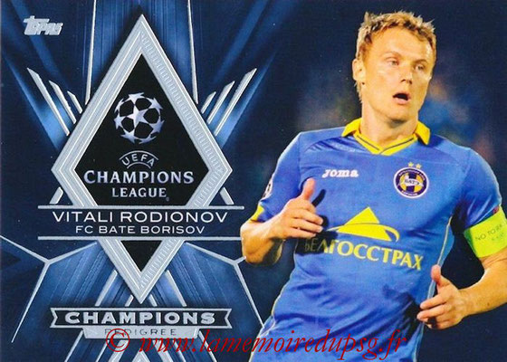2015-16 - Topps UEFA Champions League Showcase Soccer - N° CP-VR - Vitali RODIONOV (FC Bate Borisov) (Champions Pedigree)