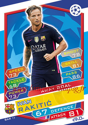 2016-17 - Topps UEFA Champions League Match Attax - N° BAR11 - Ivan RAKITIC (FC Barcelone) (Away Goal)