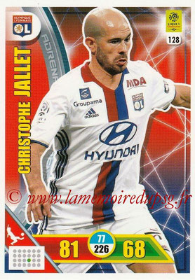 2017-18 - Panini Adrenalyn XL Ligue 1 - N° 128 - Christophe JALLET (Lyon)