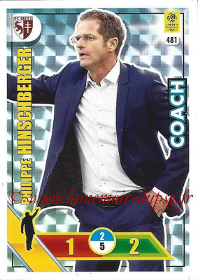 2017-18 - Panini Adrenalyn XL Ligue 1 - N° 481 - Philippe HINSCHBERGER (Metz) (Coach)