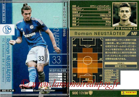 2015-16 - Panini WCCF - N° SOC17 - Roman NEUSTÄDTER (FC Schalke 04) (Stars Of The Club)