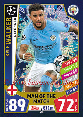2017-18 - Topps UEFA Champions League Match Attax - N° 406 - Kyle WALKER (Manchester City FC) (Man Of the Match)