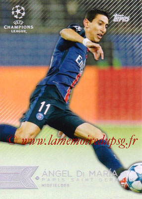 2015-16 - Topps UEFA Champions League Showcase Soccer - N° 006 - Ángel DI MARIA (Paris Saint-Germain)