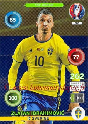 Panini Euro 2016 Cards - N° 380 - Zlatan IBRAHIMOVIC (Suède) (Top Joueur)