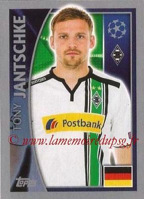 2015-16 - Topps UEFA Champions League Stickers - N° 281 - Tony JANTSCHKE (VfL Borussia Mönchengladbach)