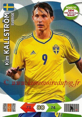 2014 - Panini Road to FIFA World Cup Brazil Adrenalyn XL - N° 173 - Kim KALLSTROM (Suède)