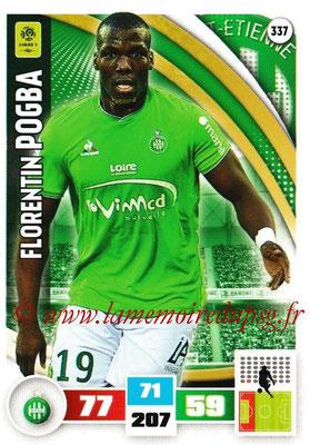 2016-17 - Panini Adrenalyn XL Ligue 1 - N° 337 - Florentin POGBA (Saint-Etienne)