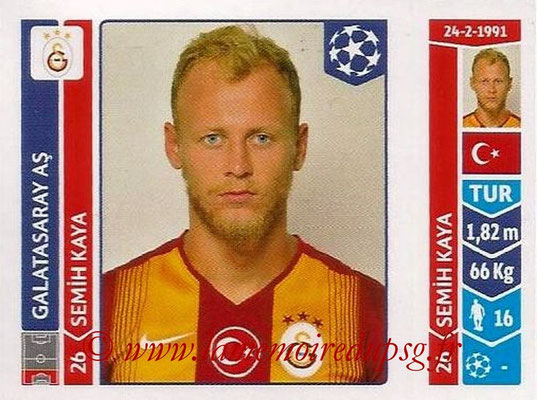 2014-15 - Panini Champions League N° 291 - Semih KAYA (Galatasaray AS)
