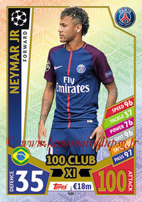2017-18 - Topps UEFA Champions League Match Attax - N° 429 - NEYMAR Jr (Paris Saint-Germain) (UCL Club XI)