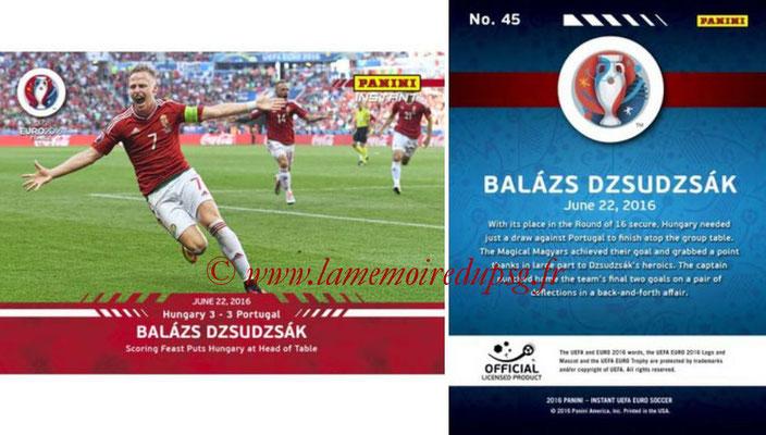 Panini Instant Euro 2016 - N° 045 - Balazs-DZSUDZAK