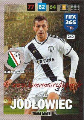 2016-17 - Panini Adrenalyn XL FIFA 365 - N° 240 - Tomasz JODLOWIEC (Legia Varsovie)