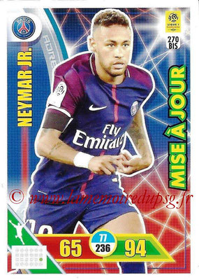 2017-18 - Panini Adrenalyn XL Ligue 1 - N° 270bis - NEYMAR Jr. (Paris Saint-Germain) (Mise à jour)
