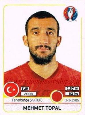 Panini Euro 2016 Stickers - N° 411 - Mehmet TOPAL (Turquie)