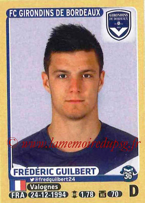 2015-16 - Panini Ligue 1 Stickers - N° 077 - Frédéric GUILBERT (FC Girondins de Bordeaux)
