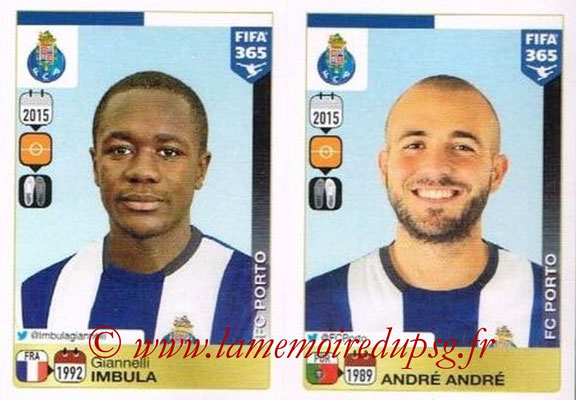 2015-16 - Panini FIFA 365 Stickers - N° 725-726 - Giannelli IMBULA + André ANDRE (FC Porto)