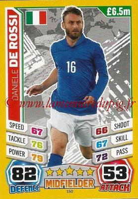 Topps Match Attax England 2014 - N° 150 - Daniele DE ROSSI (Italie)