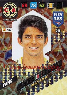 2017-18 - Panini FIFA 365 Cards - N° 246 - Carlos ORRANTIA (Club America) (Impact Signing)