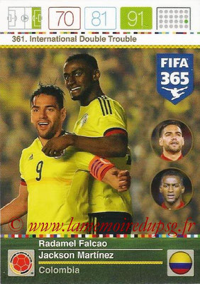 2015-16 - Panini Adrenalyn XL FIFA 365 - N° 361 - Radamel FALCAO + Jackson MARTINEZ (Colombie) (International Double Trouble)