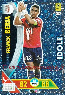 2017-18 - Panini Adrenalyn XL Ligue 1 - N° 373 - Franck BERIA (Lille) (Idole)
