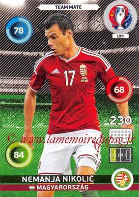 Panini Euro 2016 Cards - N° 199 - Nemanja NIKOLIC (Hongrie)